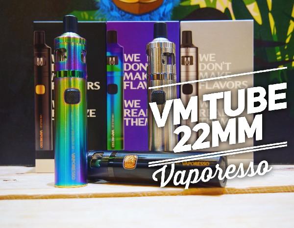Le VM Tube 22mm de chez Vaporesso !